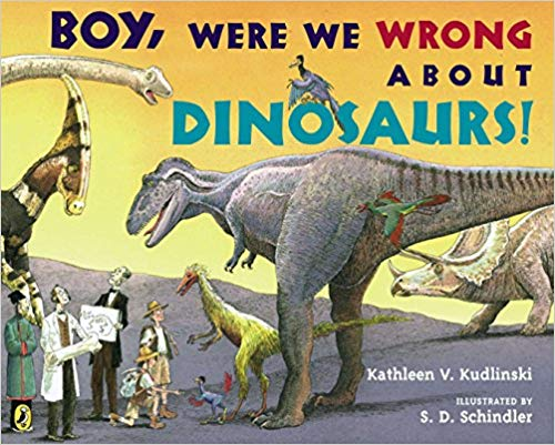 Boy, Were We Wrong About Dinosaurs! Paperback – September 18, 2008