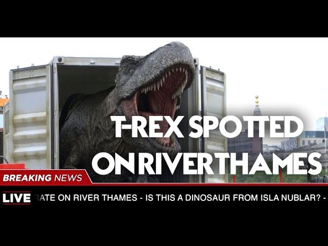 Breaking News: Tyrannosaurus Rex breaks out of shipping crate on the River Thames