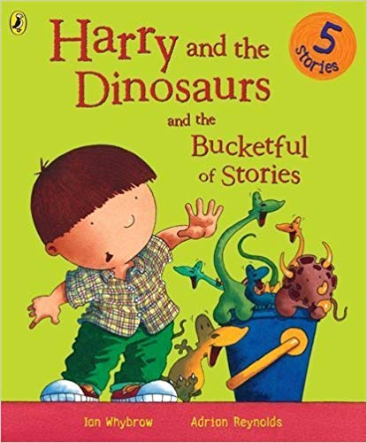 Harry and the Dinosaurs and the Bucketful of Stories by Ian Whybrow (2006-05-04)